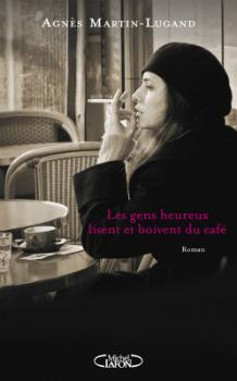 martin_lugand_les_gens_heureux_lisent_et_boivent_du_cafe