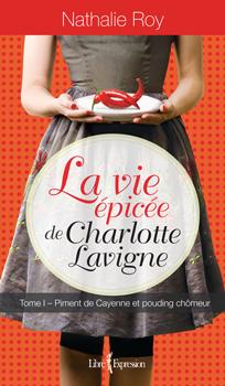 roy_la_vie_epicee_de_charlotte_lavigne_t1