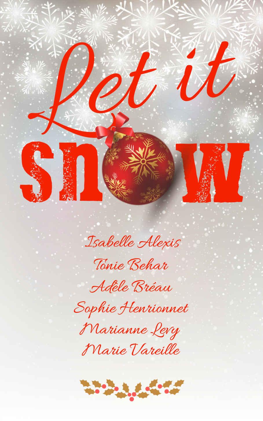 Let It Snow - Isabelle Alexis - Tonie Behar - Adèle Bréau - Sophie Henrionnet - Marianne Levy - Marie Vareille
