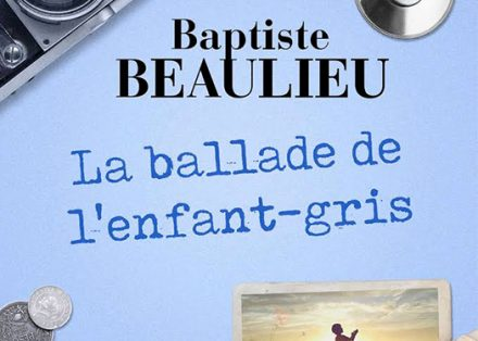 La ballade de l enfant gris – Baptiste Beaulieu d97b6595a09
