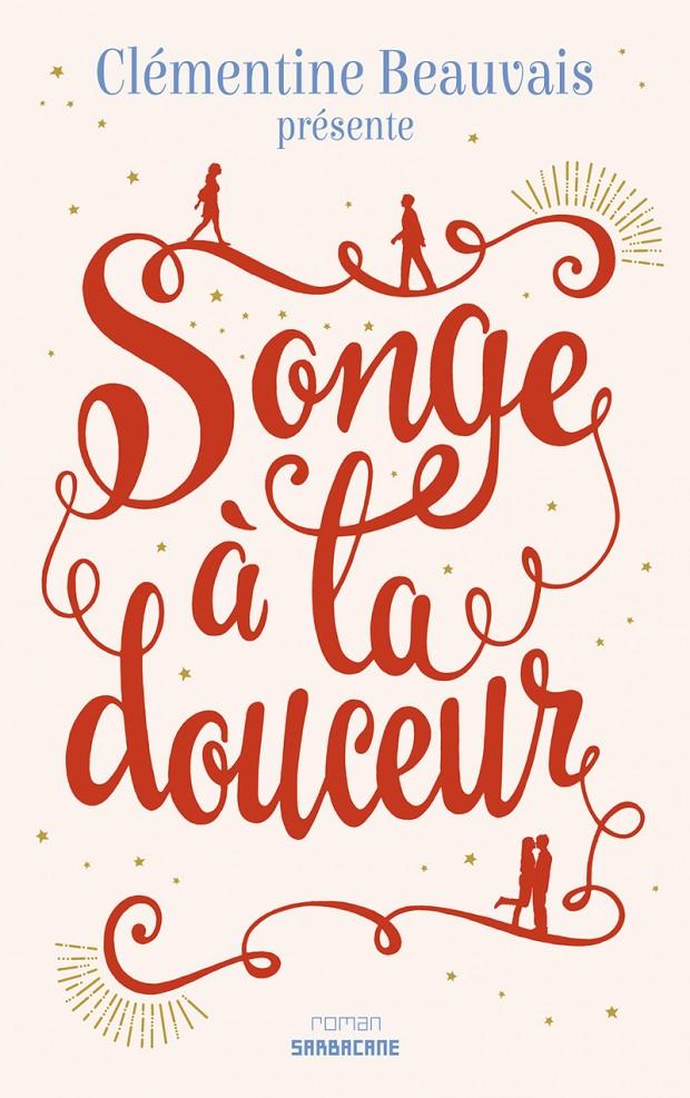 Songe à la douceur - Clémentine Beauvais - Editions Sarbacane