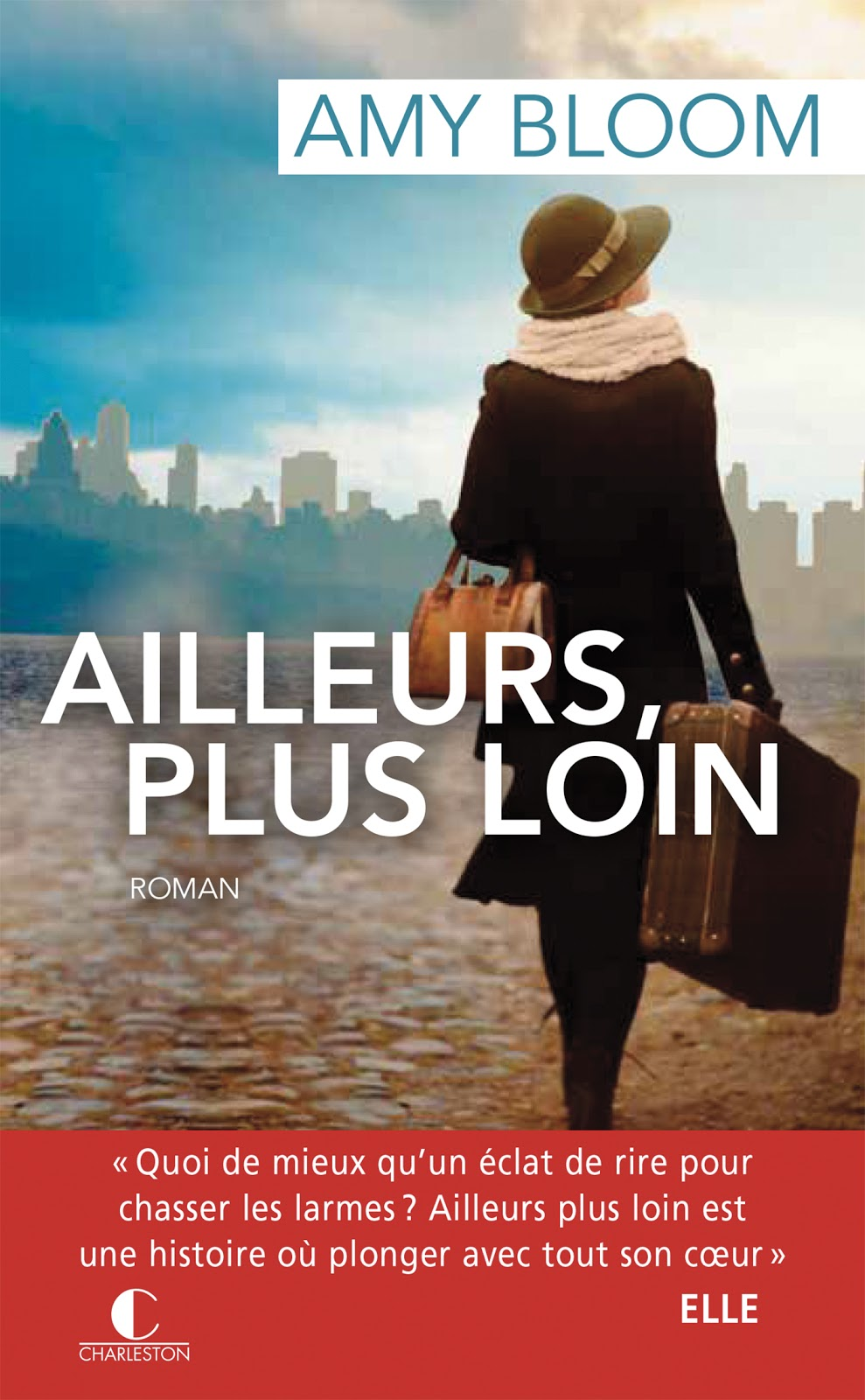 Ailleurs plus loin - Amy Bloom - Editions Charleston