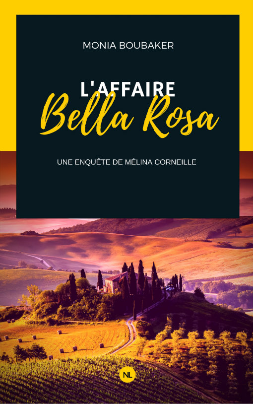 L'Affaire Bella Rosa - Monia Boubaker - Editions NumerikLivres
