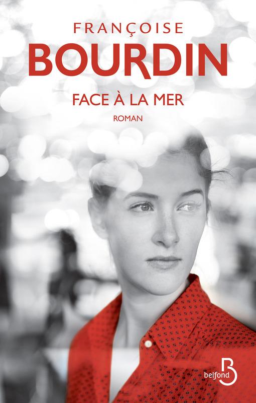 Face à la mer - Françoise Bourdin - Editions Belfond
