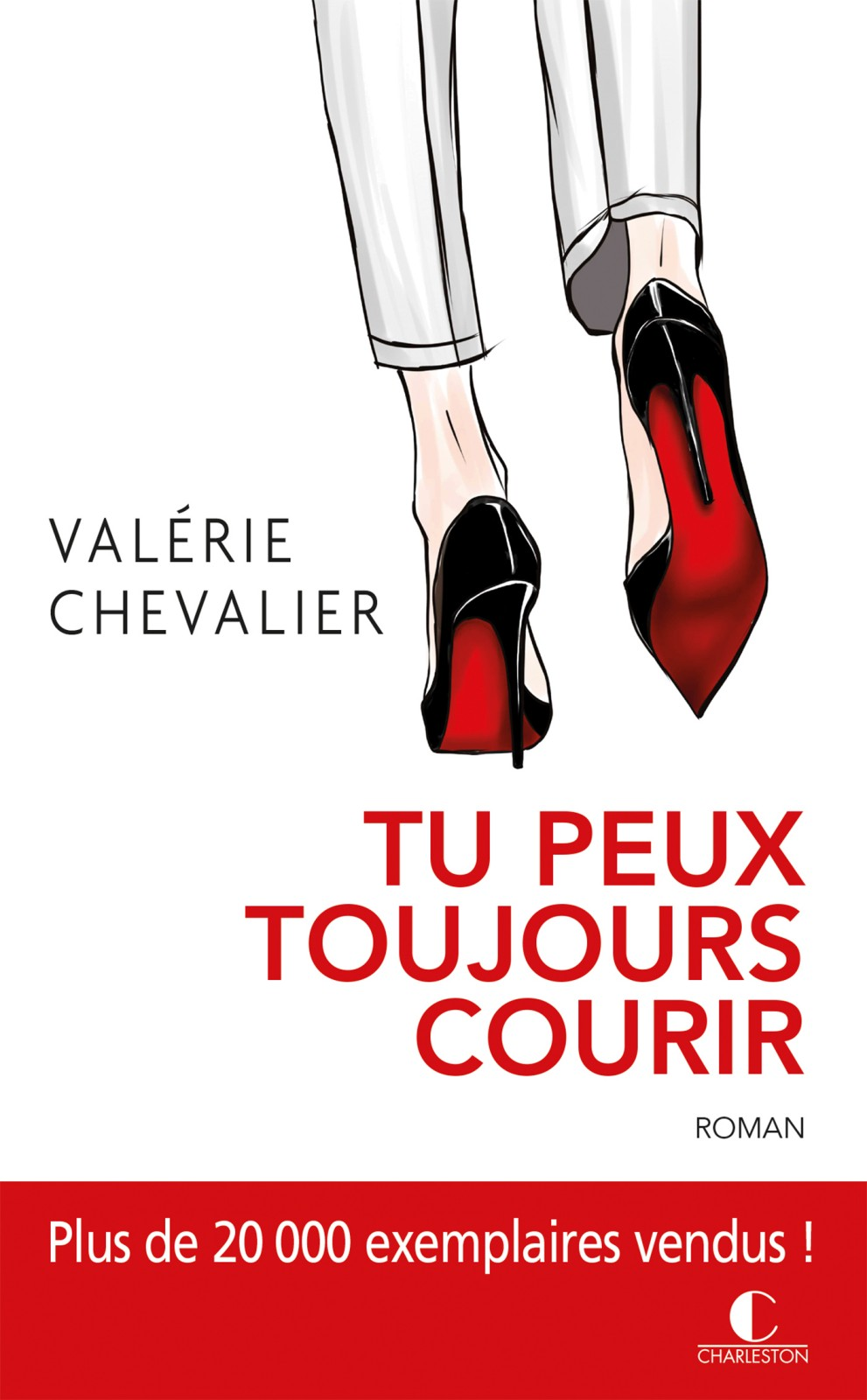 Tu peux toujours courir - Valérie Chevalier- Editions Charleston