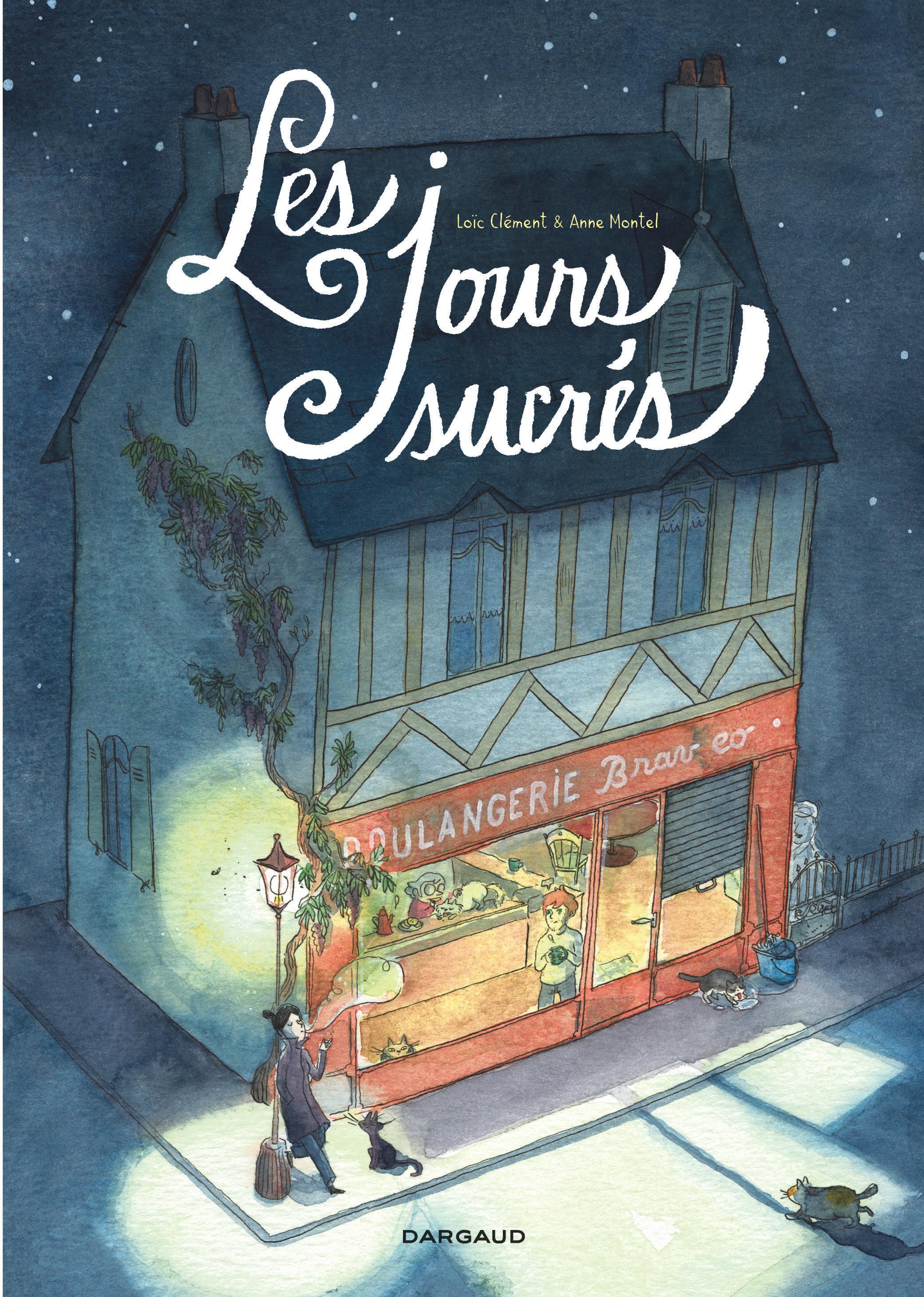 Les jours sucrés – Loïc Clément – Anne Montel – Editions Dargaud