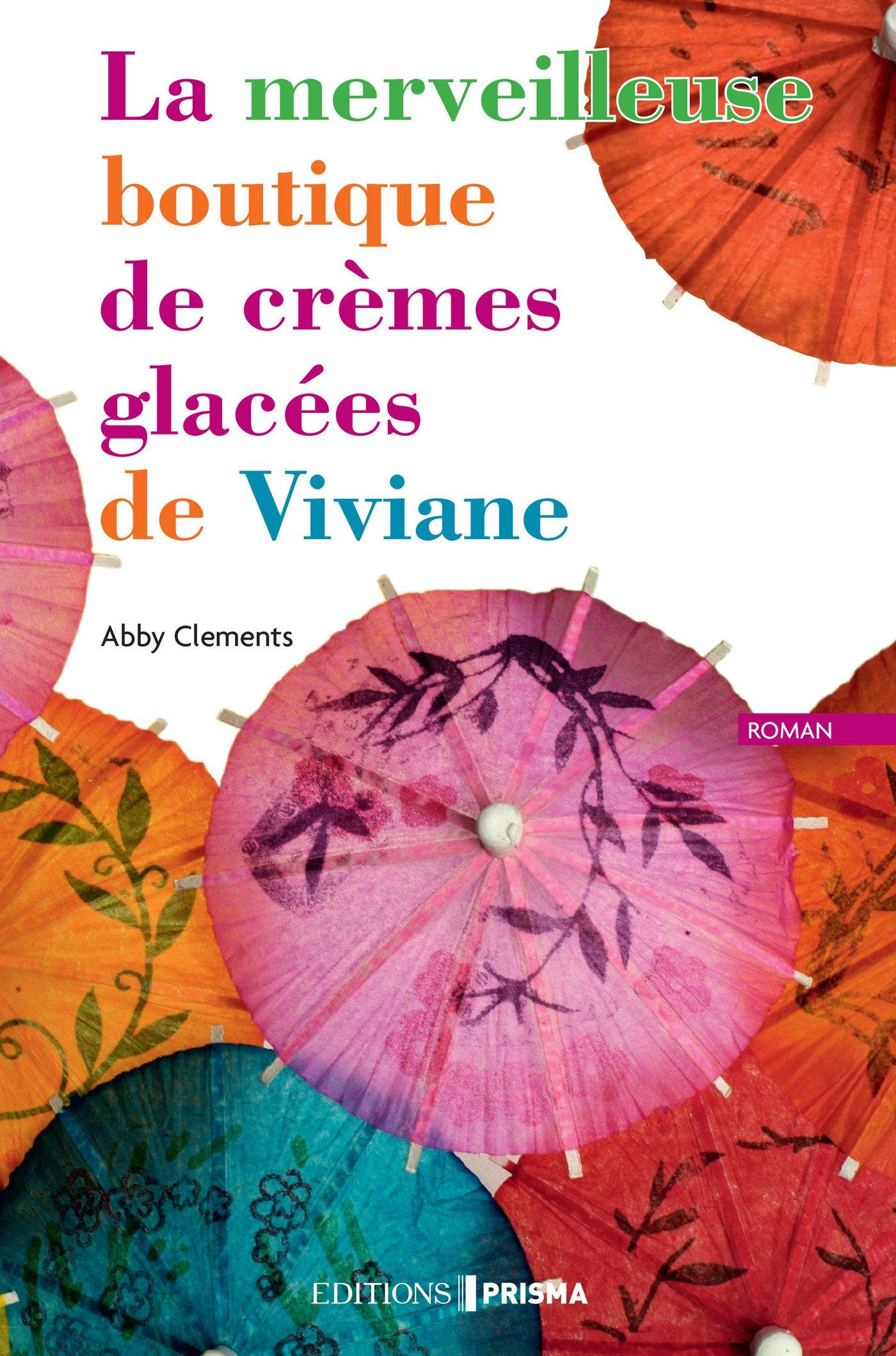La merveilleuse boutique de crèmes glacées de Viviane - Abby Clements - Editions Prisma