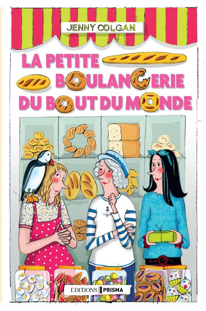 La petite boulangerie du bout du monde - Jenny Colgan - Editions Prisma