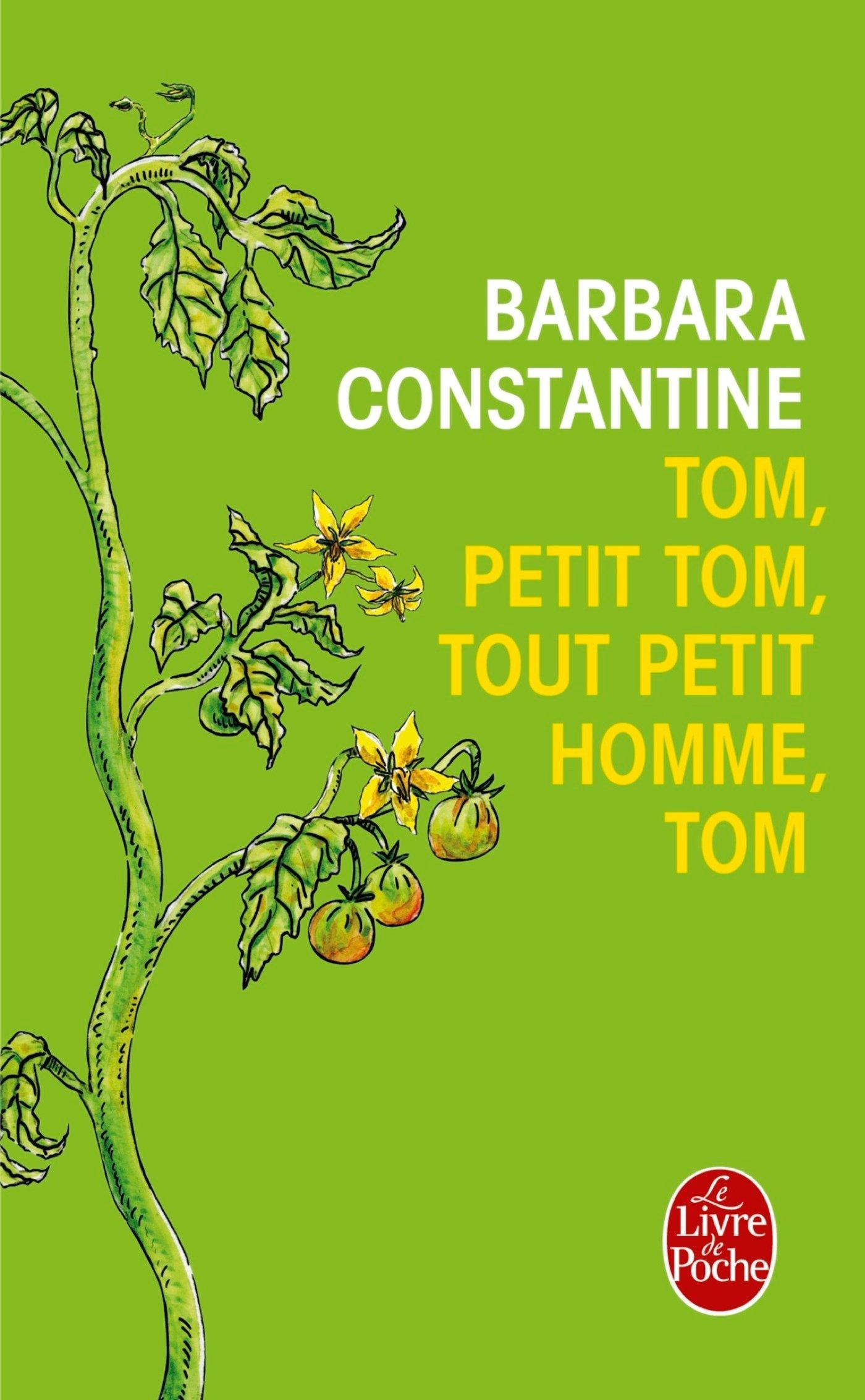 Tom, tout petit homme, Tom - Barbara Constantine - Le Livre de Poche