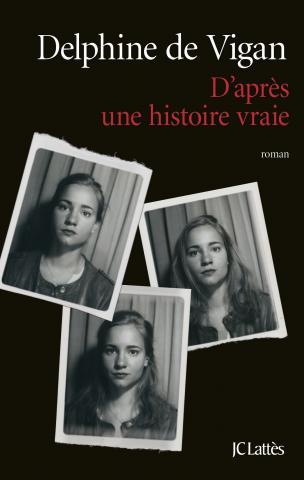 de_vigan_d_apres_une_histoire_vraie