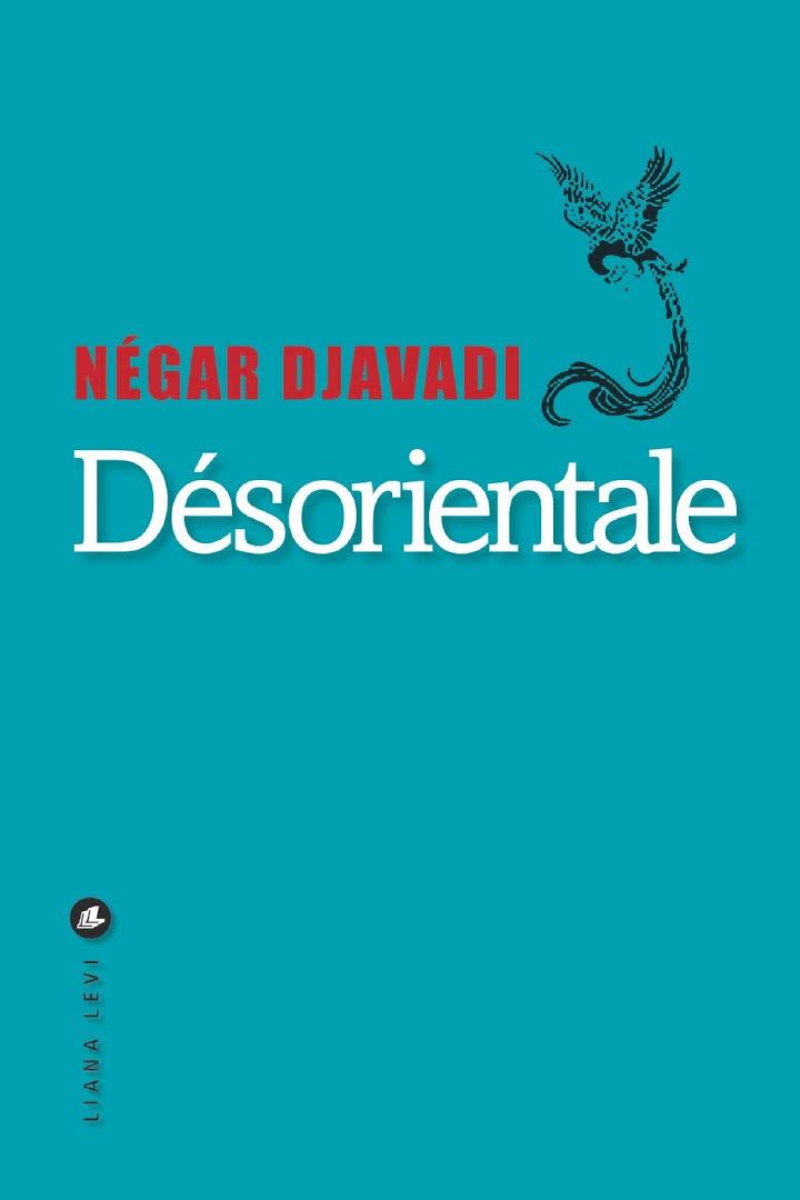 Desorientale - Négar Djavadi - Editions Liana Levi