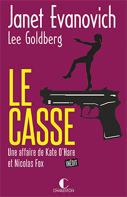 Le Casse - Janet Evanovich - Lee Goldberg - Editions Charleston