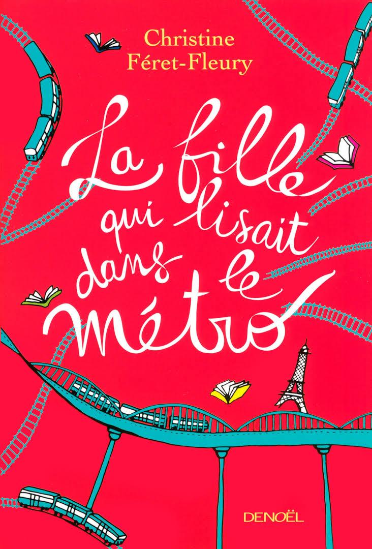 La fille qui lisait dans le métro - Christine Féret-Fleury - Editions Denoël