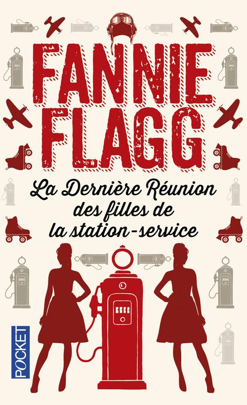 La Dernière Réunion des filles de la station-service - Fannie Flagg - Editions Pocket
