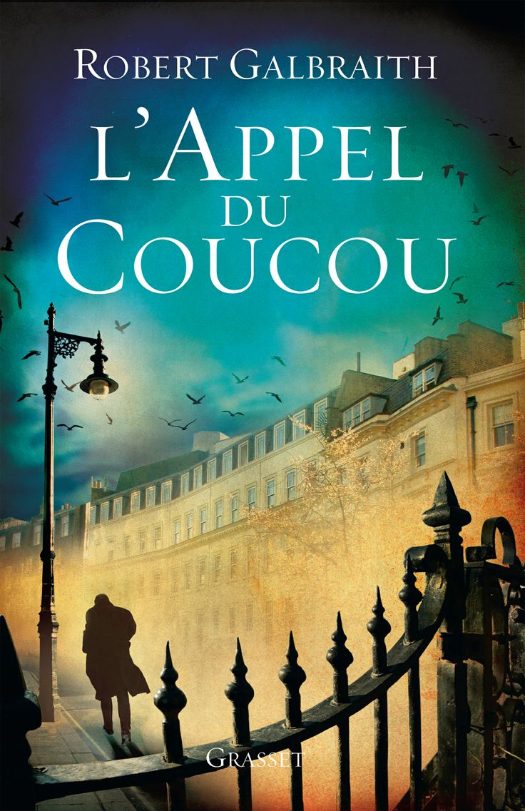 L'appel du coucou - 1 - Robert Galbraith - Editions Grasset