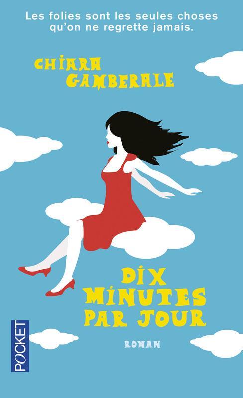 Chiara Gamberale - Dix minutes par jour