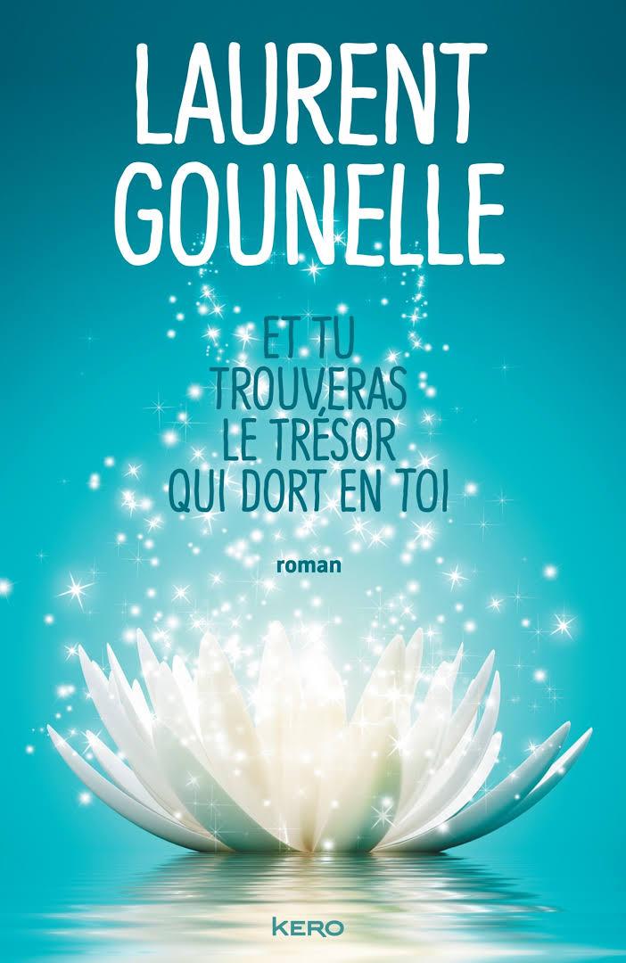Et tu trouveras le trésor qui dort en toi - Laurent Gounellet