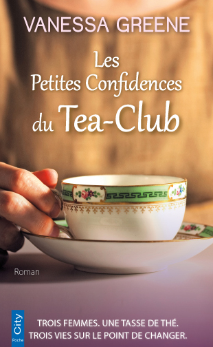 Les petites confidences du tea club – Vanessa Greene – Editions City