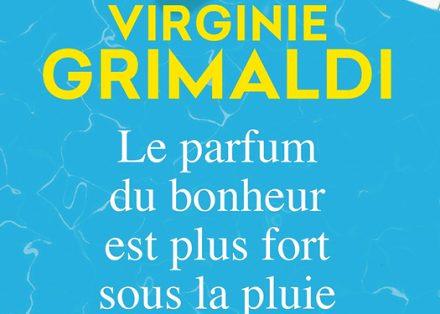Le parfum du bonheur est plus fort sous la pluie – Virginie Grimaldi 75cb25703f9