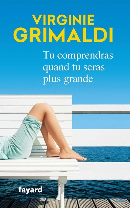 Virignie Grimaldi - Tu comprendras quand tu seras plus grande