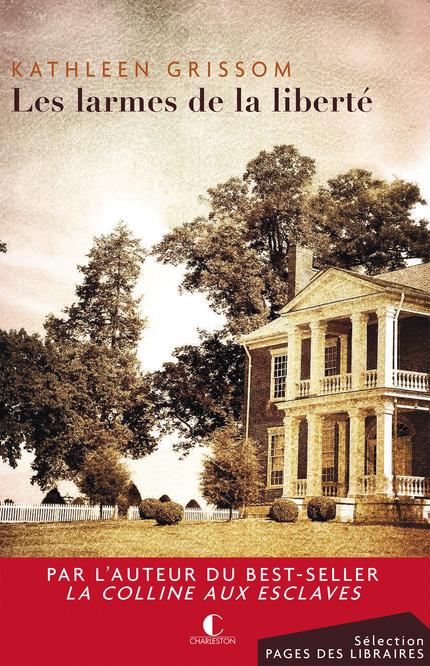 Les larmes de la liberté - Kathleen Grissom - Editions Charleston