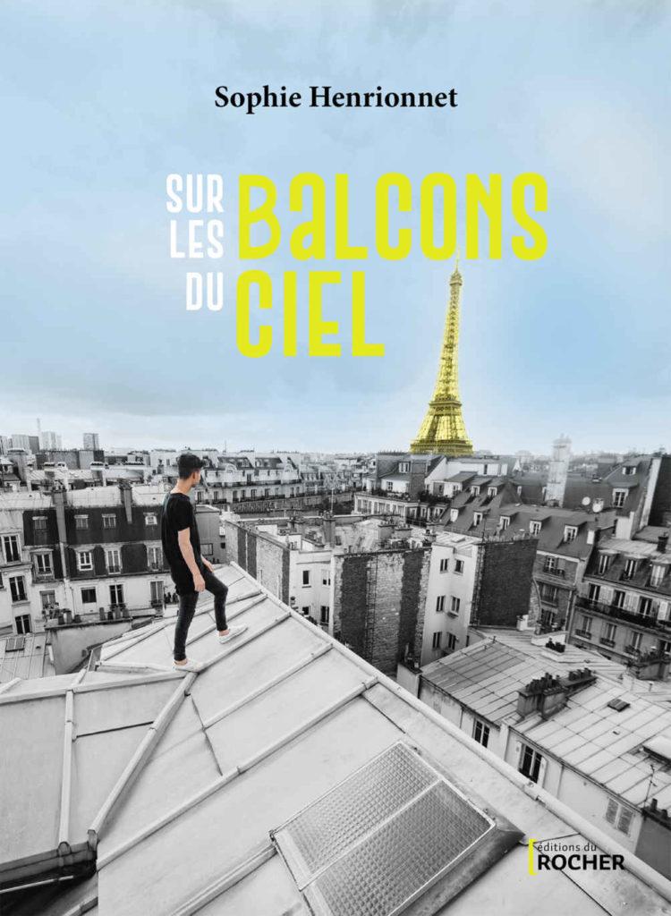 Sophie Henrionnet - Sur les balcons du ciel