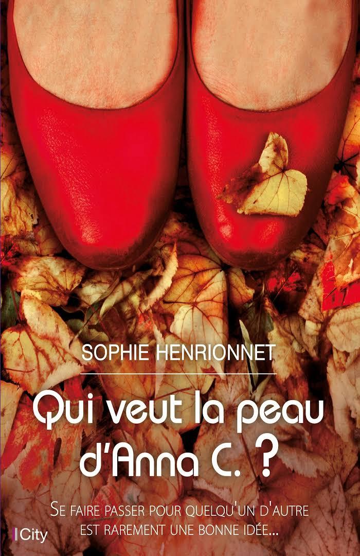 Qui veut la peau d'Anna C. ? - Sophie Henrionnet - City Editions