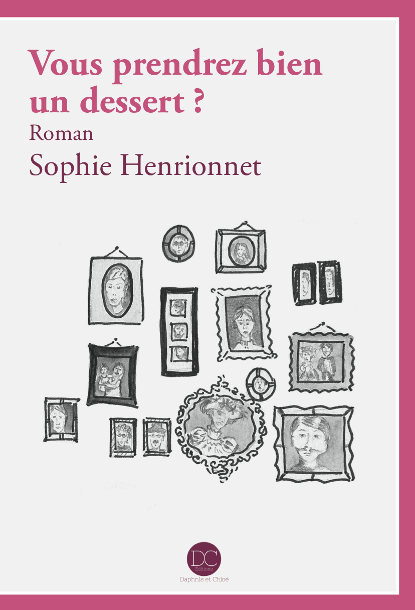 Vous prendrez bien un dessert ? - Sophie Henrionnet - Daphnis et Chloé