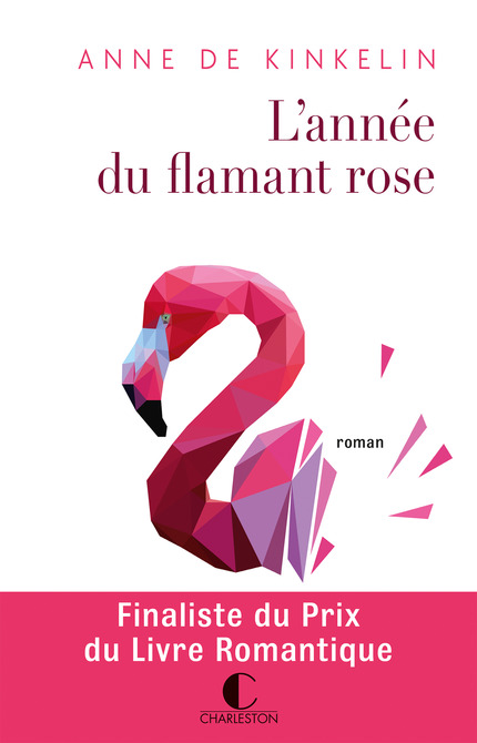 L'année du flamant rose – Anne de Kinkelin – Editions Charleston