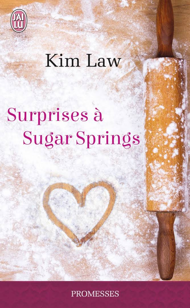 Surprises à sugar spring – Kim Law – Editions J'ai Lu pour elle