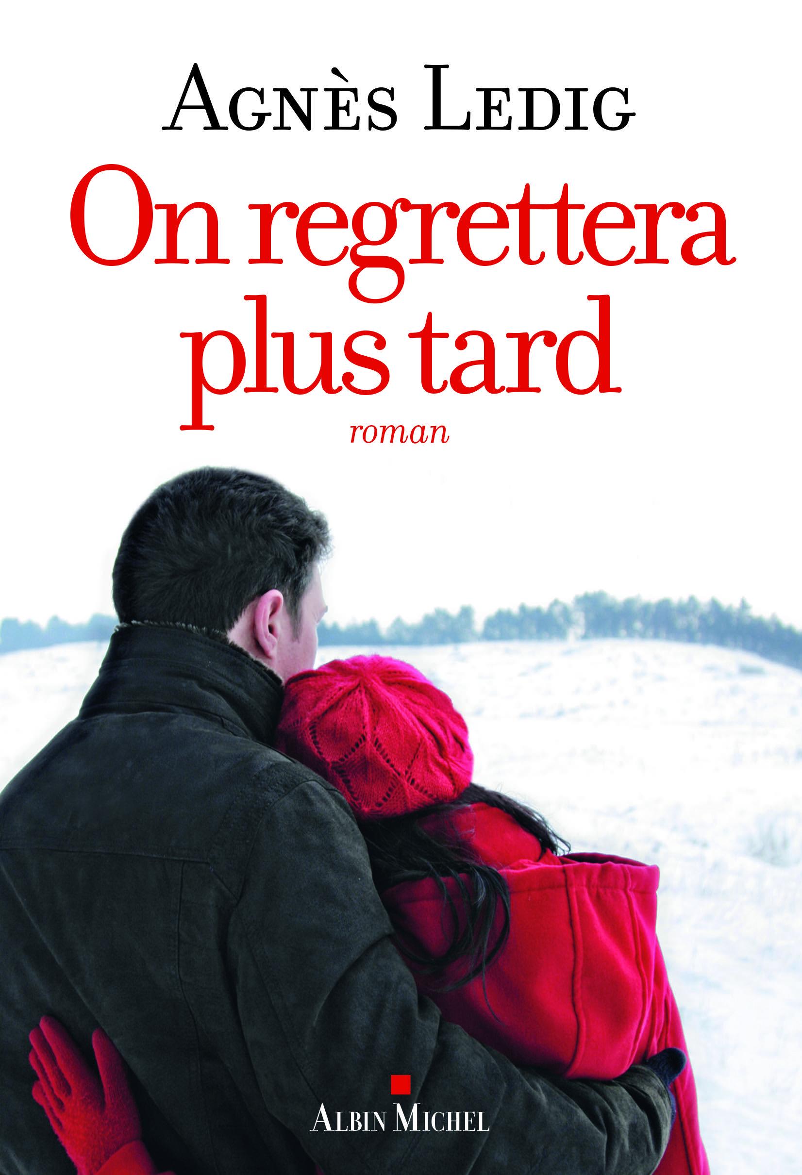 Agnès Ledig - On regrettera plus tard