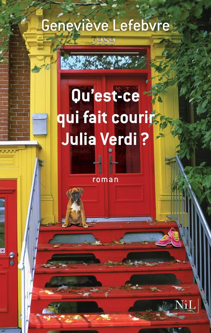 Qu'est ce qui fait courir Julia Verdi – Geneviève Lefebvre – Nil Editions