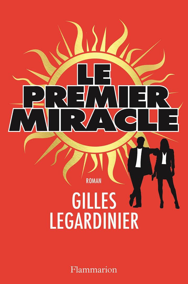 Le premier miracle - Gilles Legardinier - Editions Flammarion