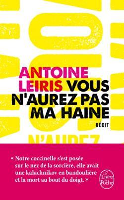 Vous n'aurez pas ma haine - Antoine Leiris - Editions Le Livre de Poche