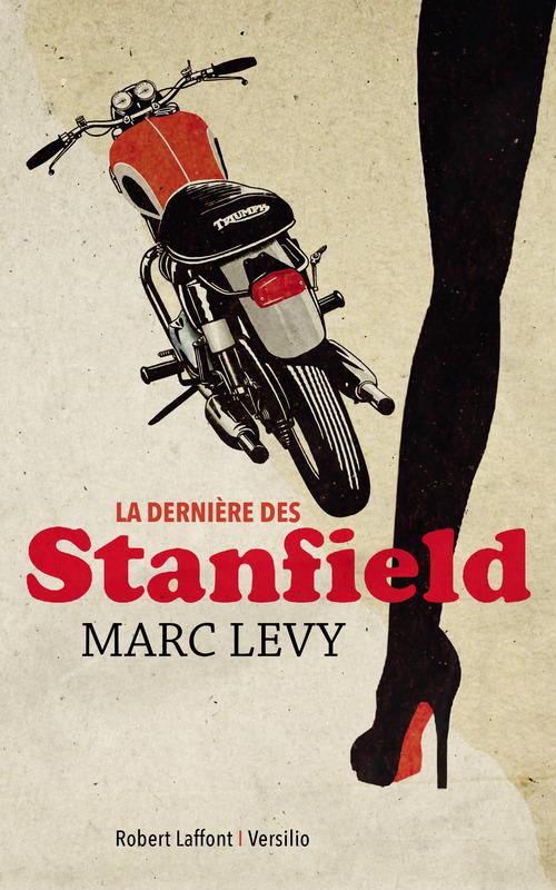 La dernière des Stanfield - Marc Levy - Editions Robert Laffont Versilio