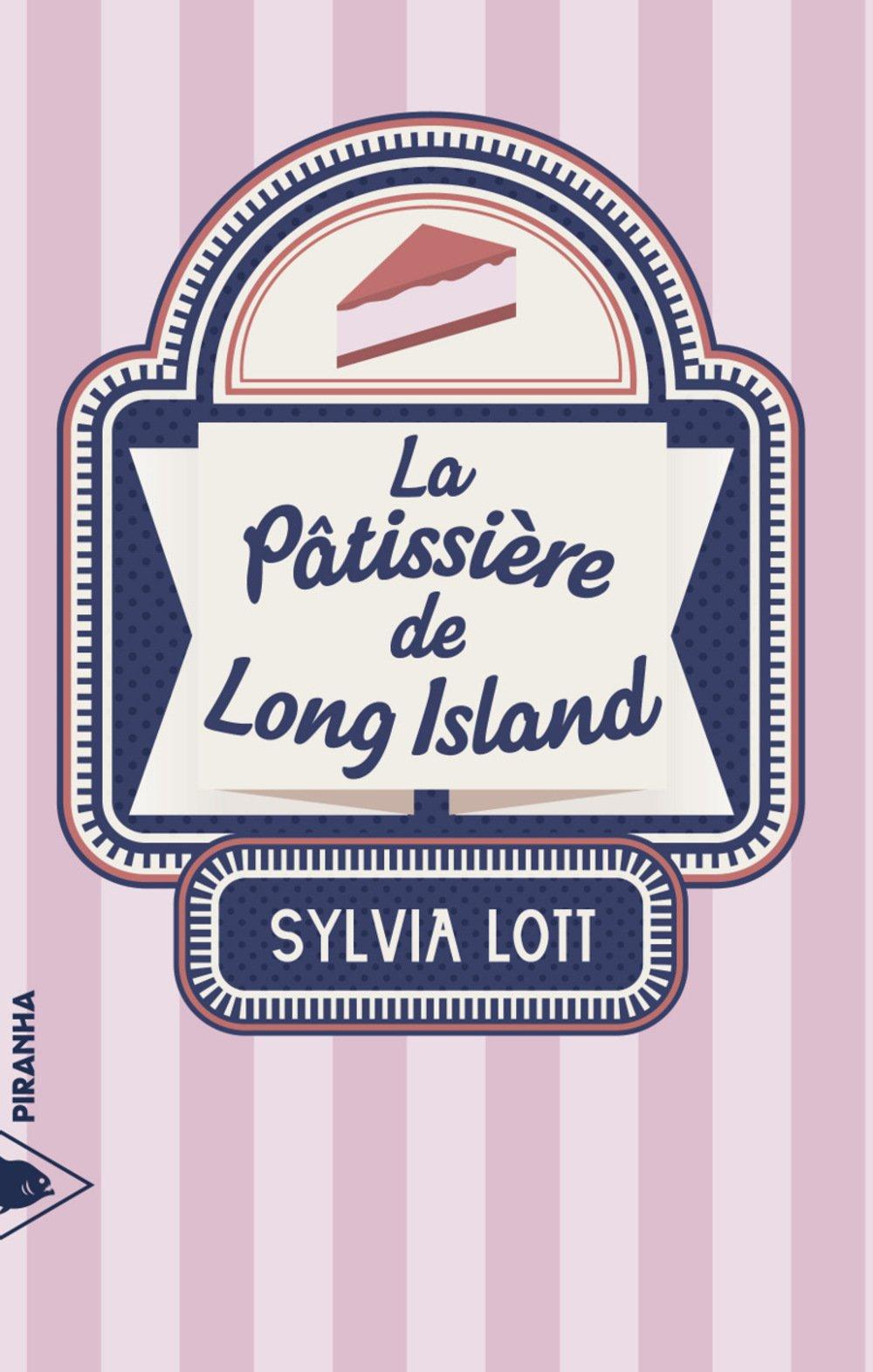 Sylvia Lott - La Pâtissière de Long Island