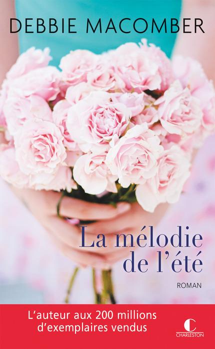 La mélodie de l'été - Debbie Macomber - Editions Charleston