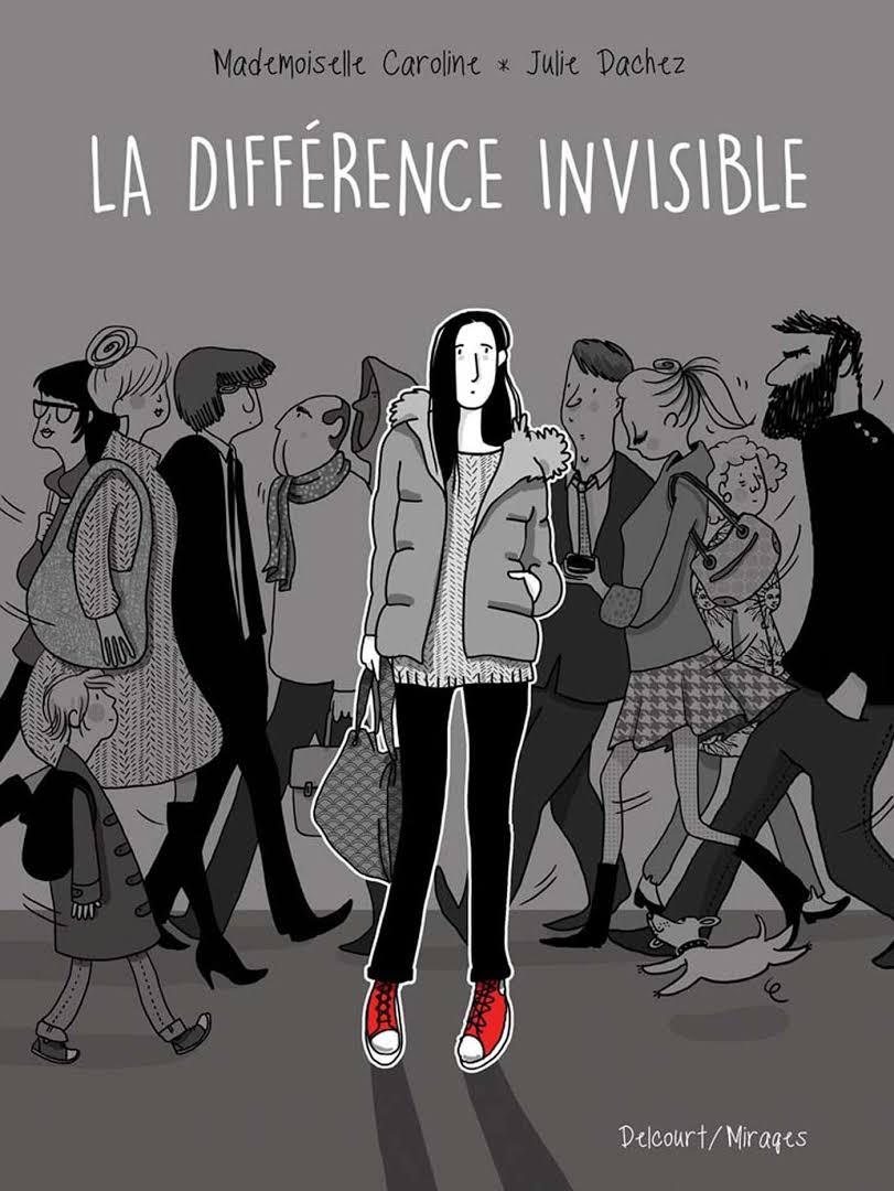 La différence invisible - Mademoiselle Caroline & Julie Dachez - Editions Delcourt / Mirages