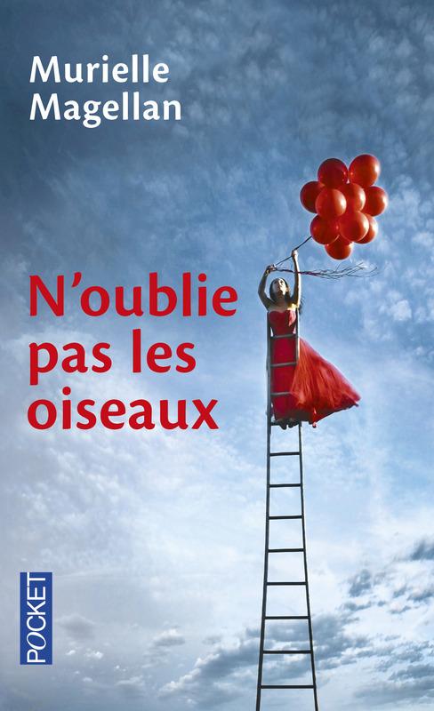 N'oublie pas les oiseaux - Murielle Magellan - Editions Pocket