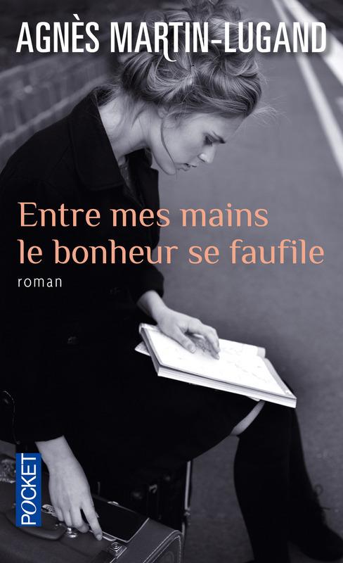 martin_lugand_entre_mes_mains_le_bonheur_se_faufile