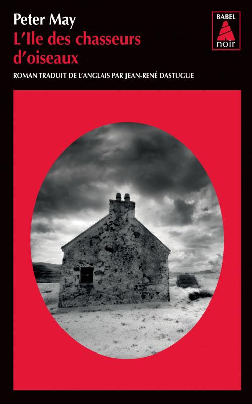 L'Ile des chasseurs d'oiseaux - Peter may - Editions Babel Noir