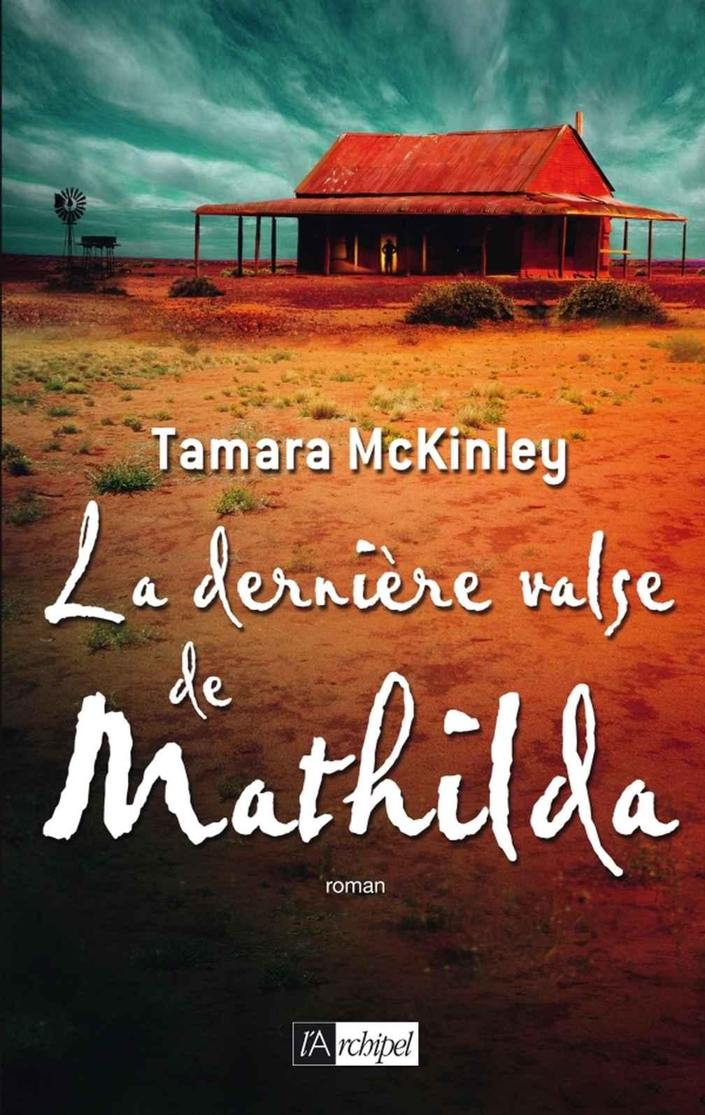 Tamara McKinley - La dernière valse de Mathilda