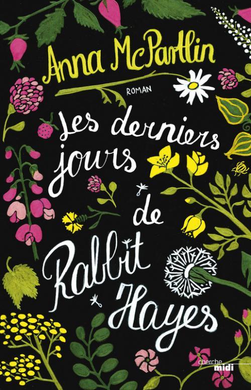 Les Derniers Jours de Rabbit Hayes - Anna McPartlin - Cherche Midi