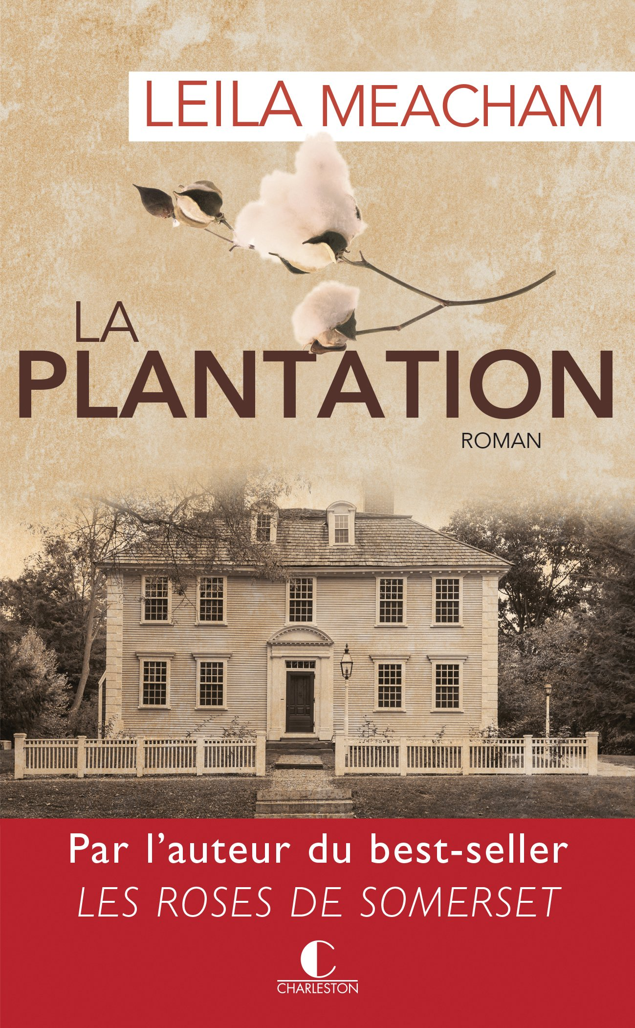 La plantatation - Leila Meacham - Editions Charleston