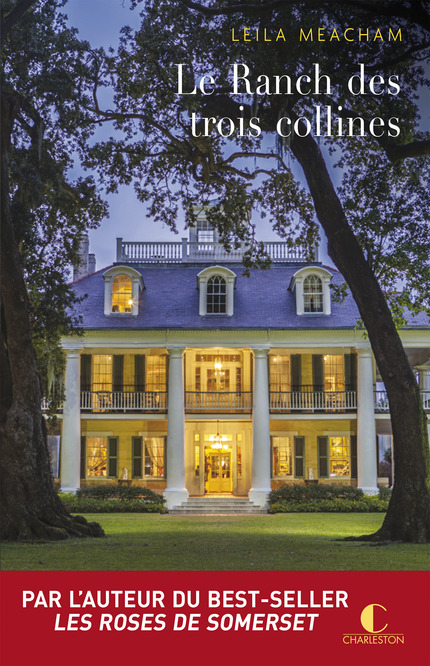 Le ranch des trois collines – Leila Meacham – Editions Charleston