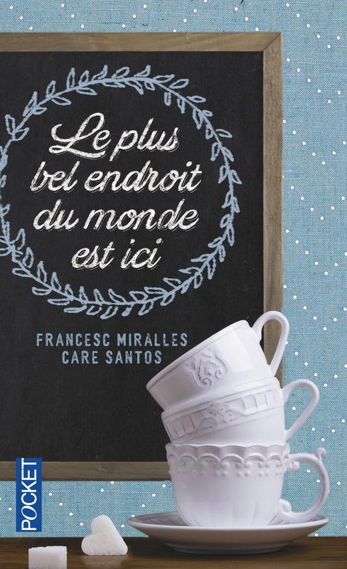 miralles_francesc_santos_care_le_plus_bel_endroit_du_monde_est_ici