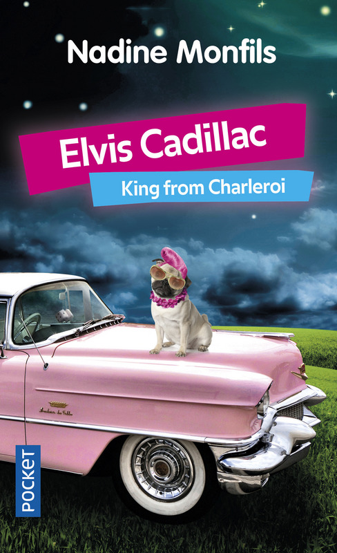 Elvis Cadillac - Nadine Monfils - Editions Pocket