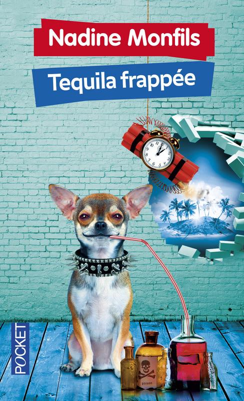 Tequila frappée - Nadine Monfils - Editions Pocket