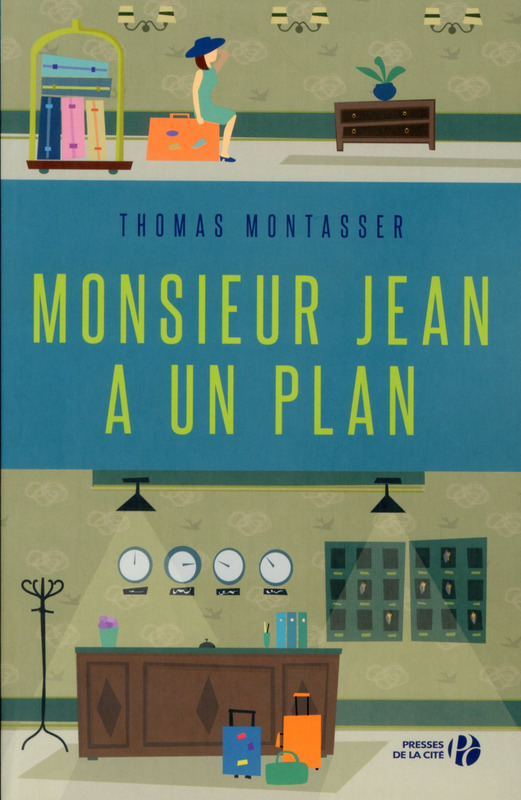 Monsieur Jean a un plan - Thomas Montasser - Editions Presses de la Cité