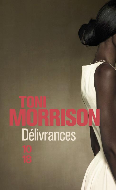 Délivrances - Toni Morrison - Editions 10 18